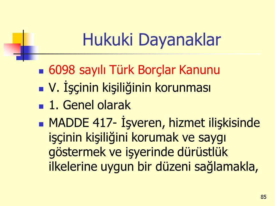 Hukuki Dayanaklar 6098 sayılı Türk Borçlar Kanunu