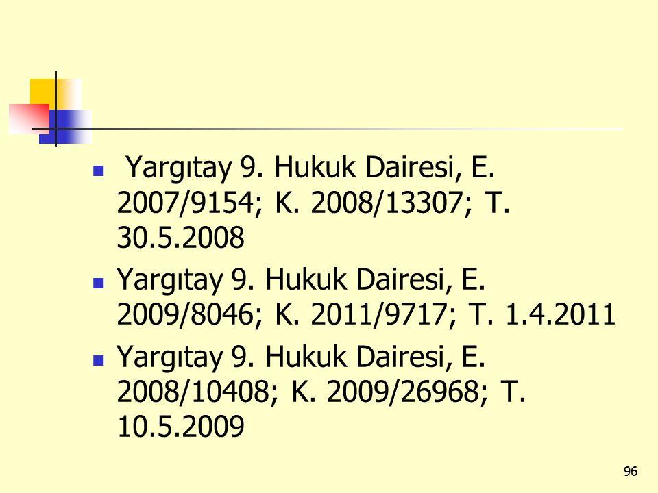 Yargıtay 9. Hukuk Dairesi, E. 2007/9154; K. 2008/13307; T. 30.5.2008