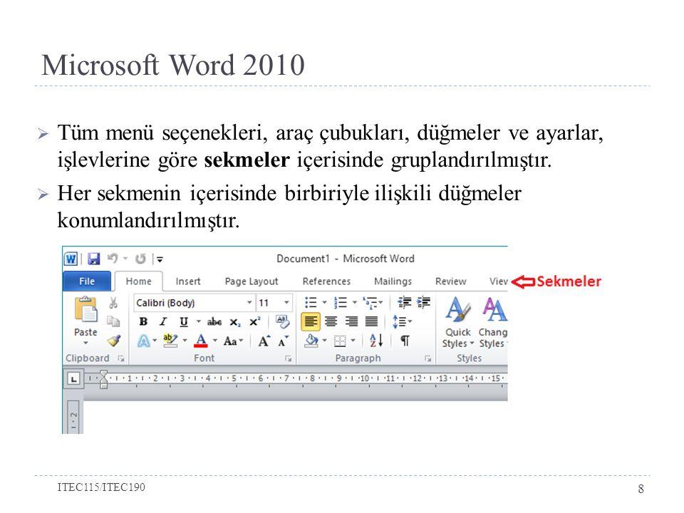 Microsoft Word 2010 Tüm menü seçenekleri, araç çubukları, düğmeler ve ayarlar, işlevlerine göre sekmeler içerisinde gruplandırılmıştır.