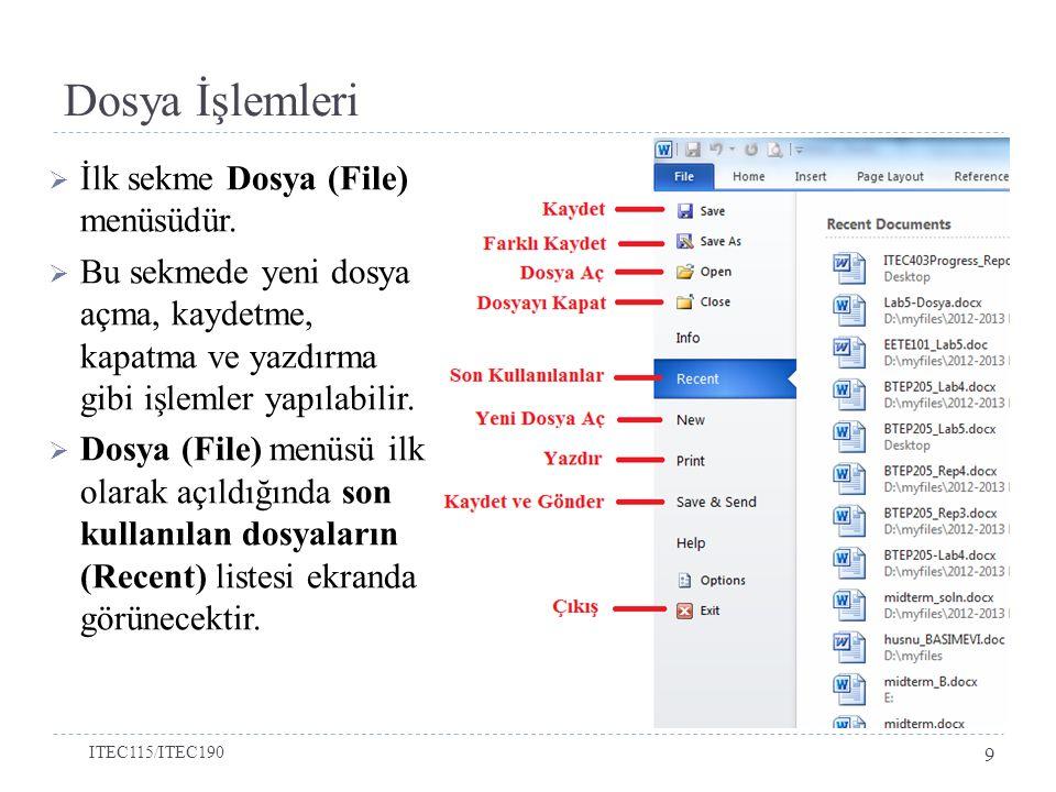 Dosya İşlemleri İlk sekme Dosya (File) menüsüdür.