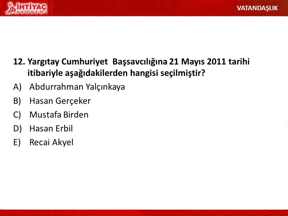 Abdurrahman Yalçınkaya Hasan Gerçeker Mustafa Birden Hasan Erbil