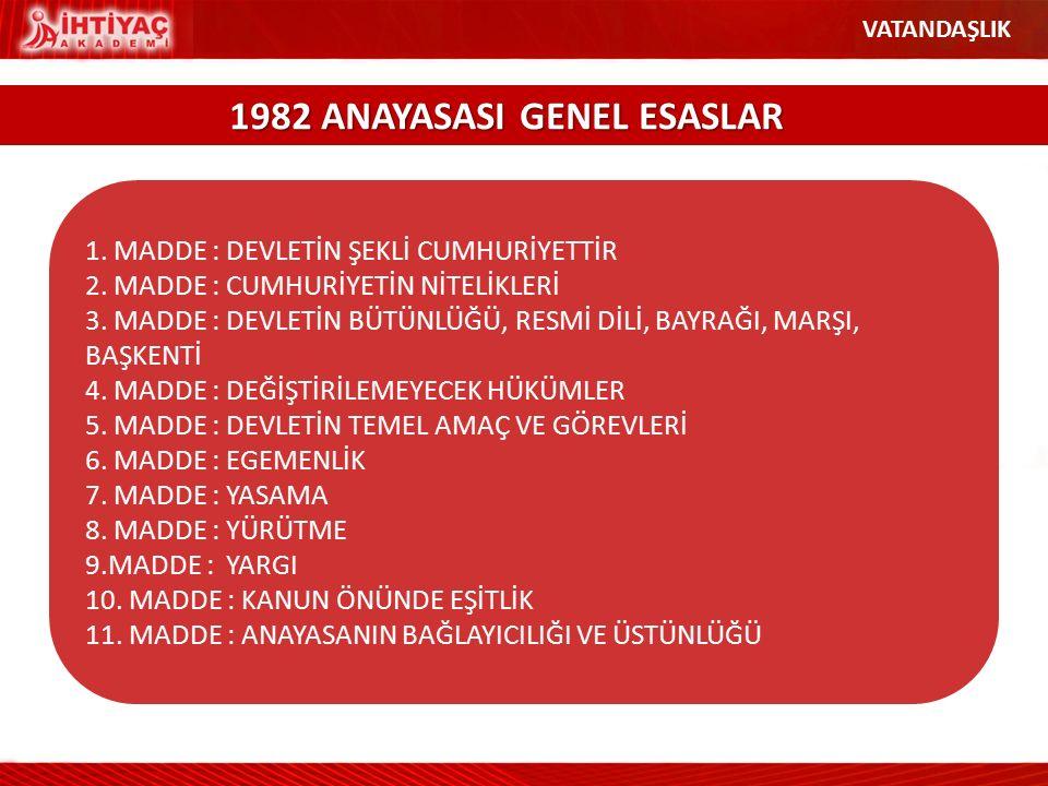 1982 ANAYASASI GENEL ESASLAR