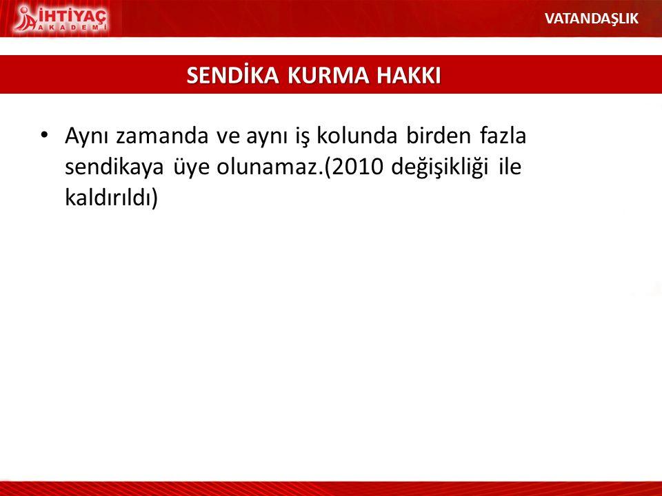 VATANDAŞLIK SENDİKA KURMA HAKKI.