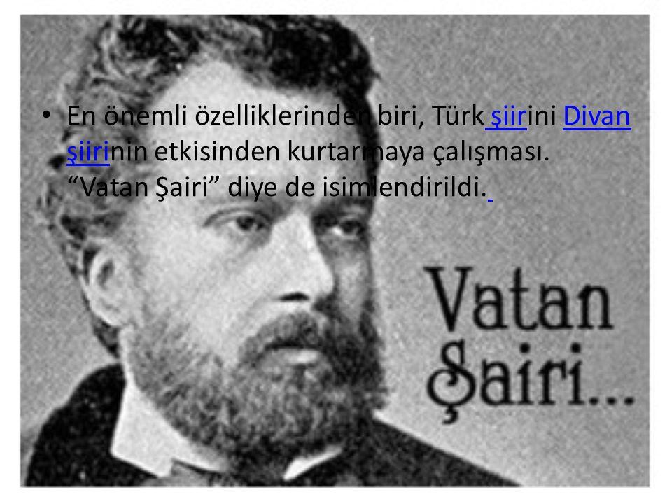 En önemli özelliklerinden biri, Türk şiirini Divan şiirinin etkisinden kurtarmaya çalışması.