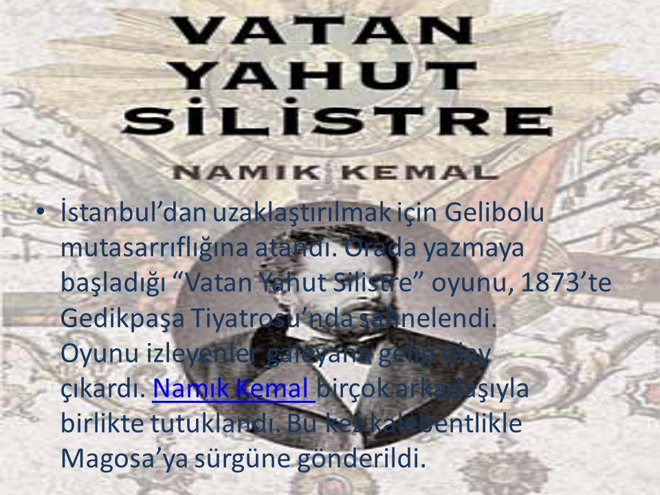 İstanbul'dan uzaklaştırılmak için Gelibolu mutasarrıflığına atandı