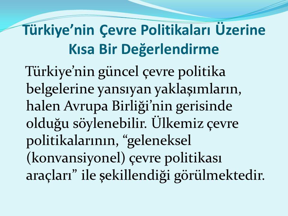 Türkiye'nin Çevre Politikaları Üzerine Kısa Bir Değerlendirme