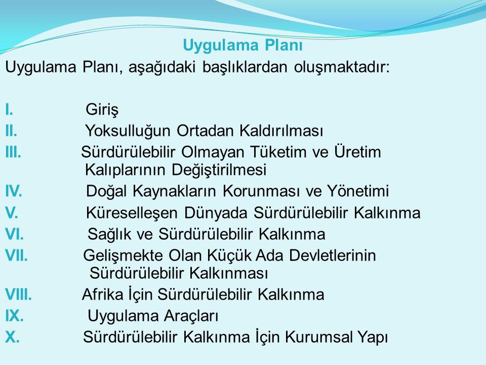 Uygulama Planı Uygulama Planı, aşağıdaki başlıklardan oluşmaktadır: I