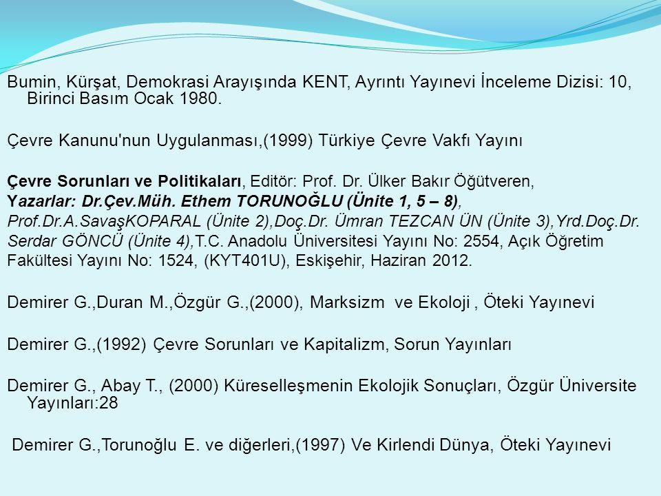 Çevre Kanunu nun Uygulanması,(1999) Türkiye Çevre Vakfı Yayını