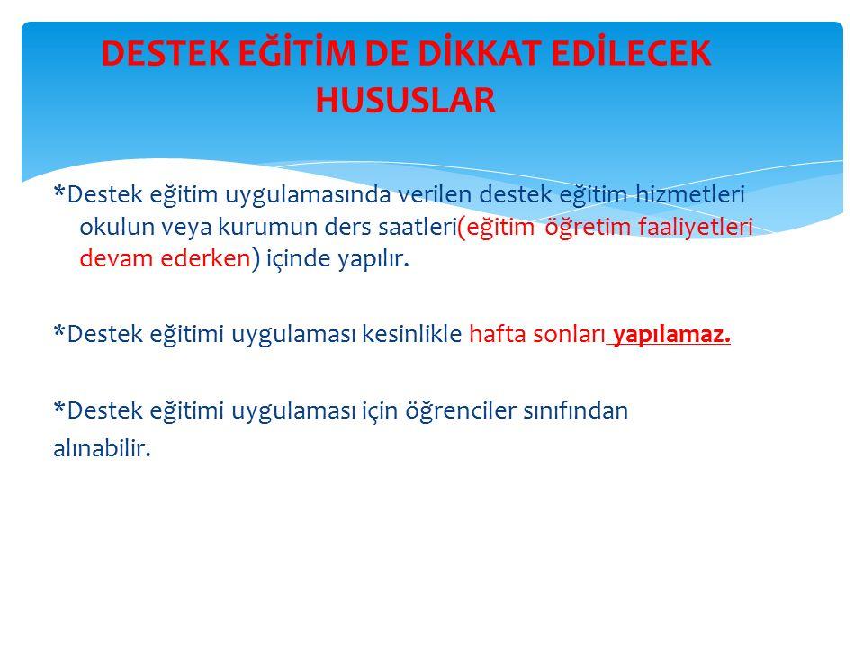 DESTEK EĞİTİM DE DİKKAT EDİLECEK HUSUSLAR
