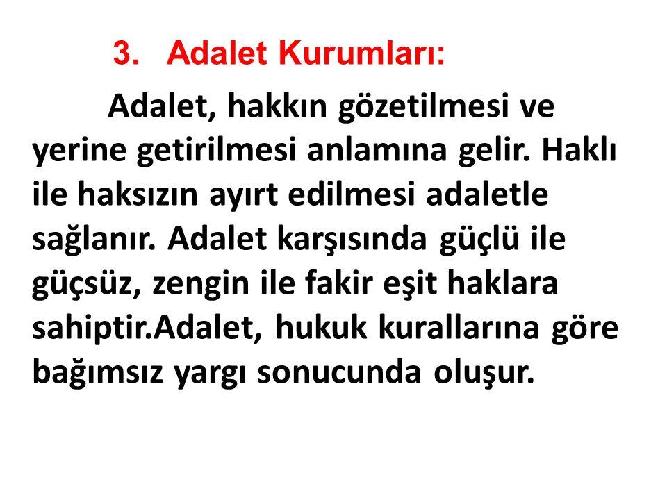 3. Adalet Kurumları: