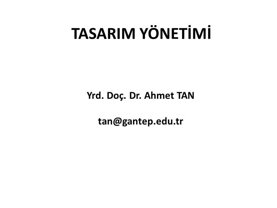 Yrd. Doç. Dr. Ahmet TAN tan@gantep.edu.tr