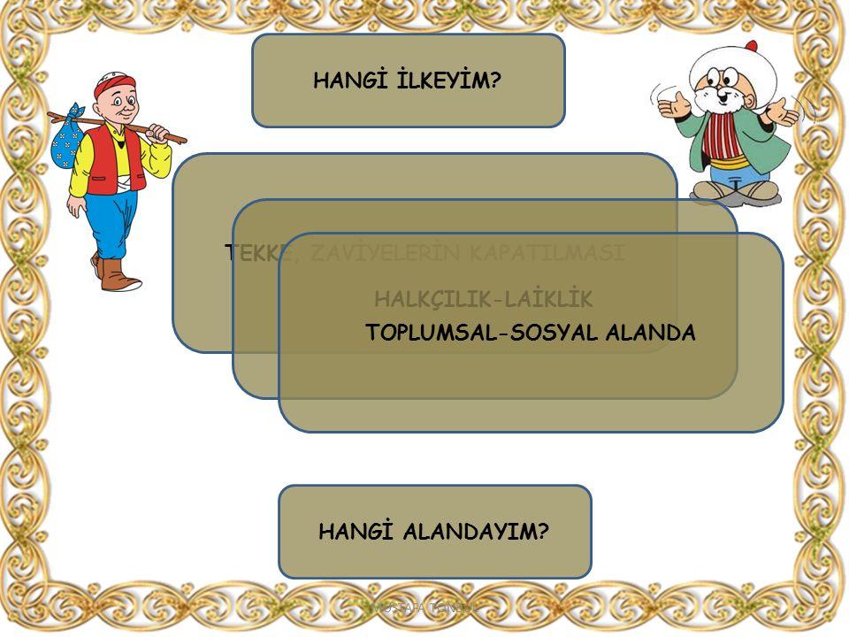 TEKKE, ZAVİYELERİN KAPATILMASI TOPLUMSAL-SOSYAL ALANDA