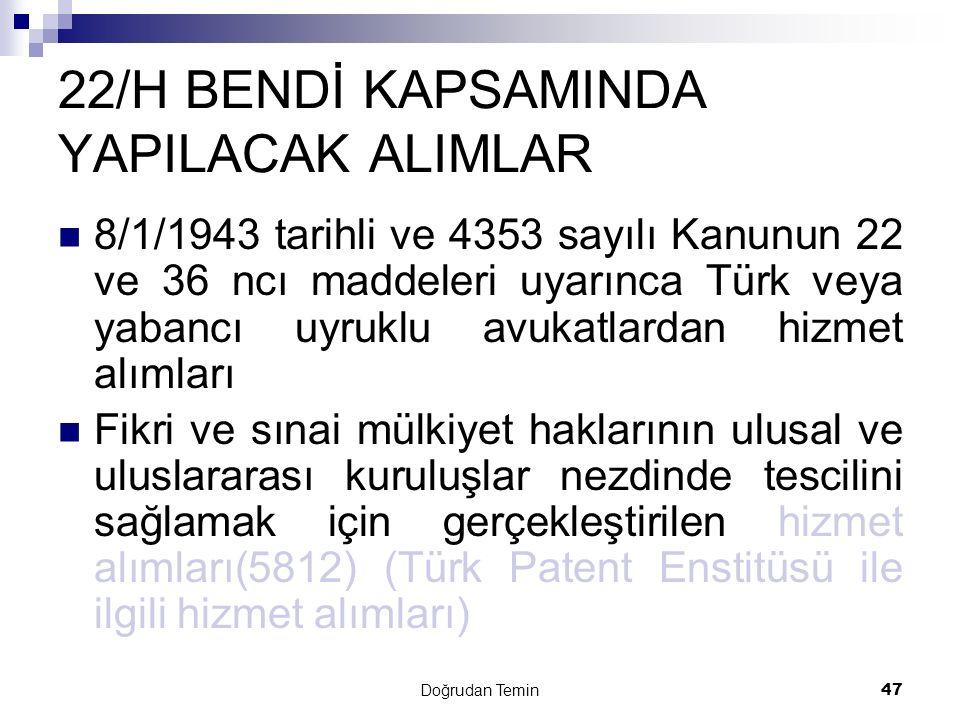 22/H BENDİ KAPSAMINDA YAPILACAK ALIMLAR