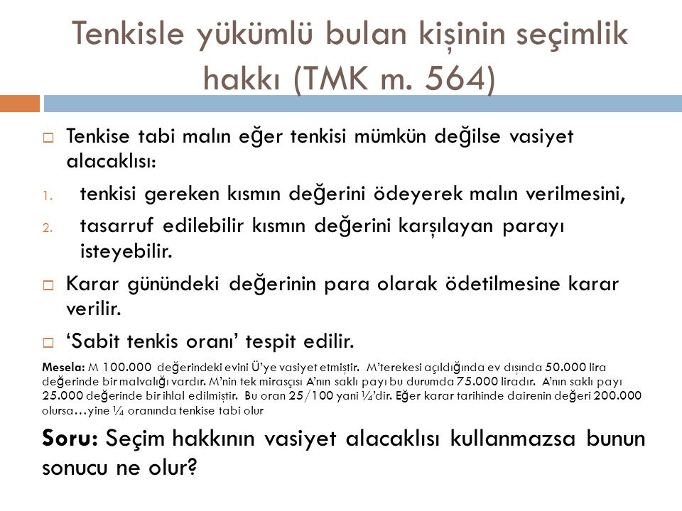 Tenkisle yükümlü bulan kişinin seçimlik hakkı (TMK m. 564)