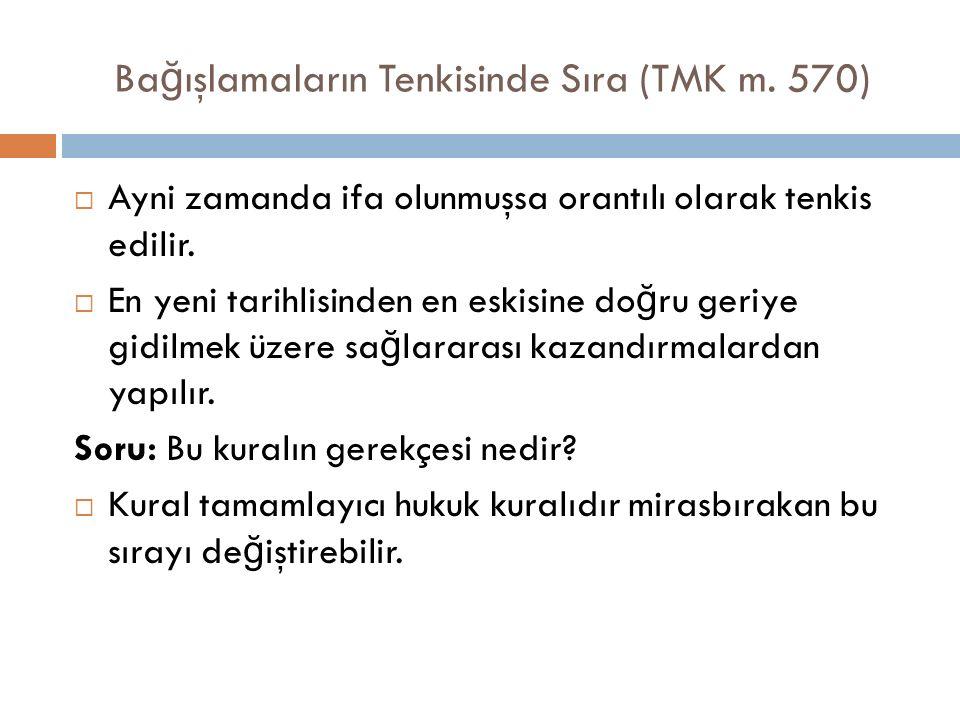 Bağışlamaların Tenkisinde Sıra (TMK m. 570)