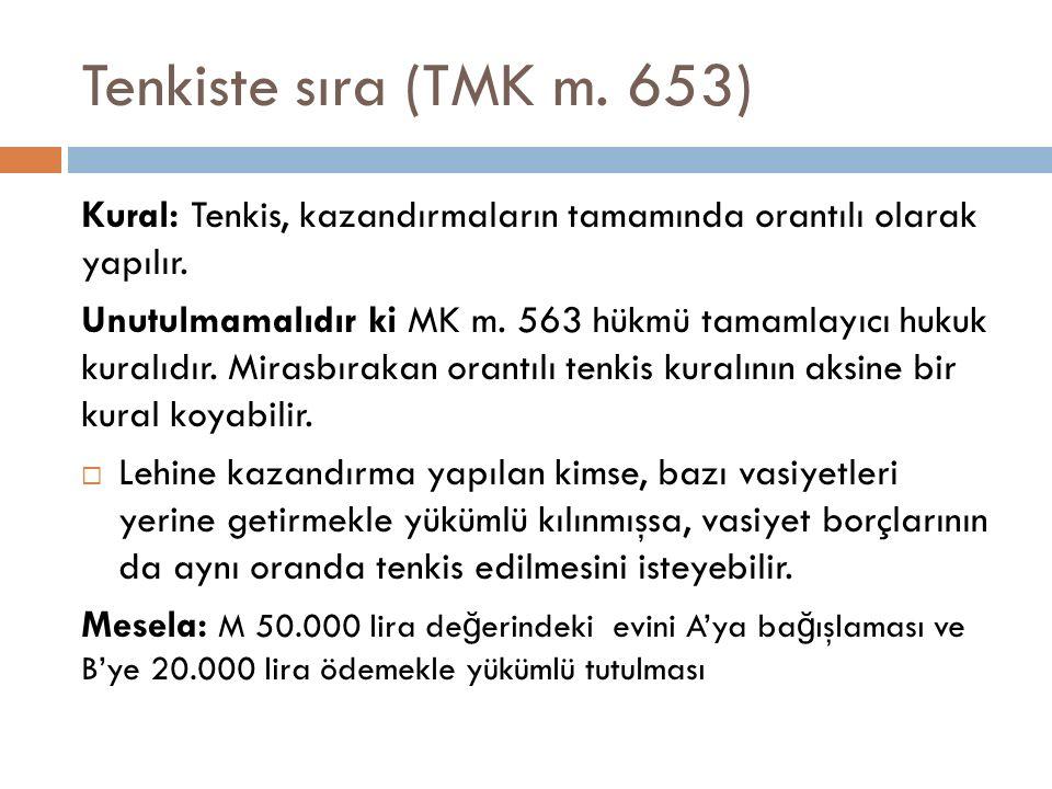 Tenkiste sıra (TMK m. 653) Kural: Tenkis, kazandırmaların tamamında orantılı olarak yapılır.