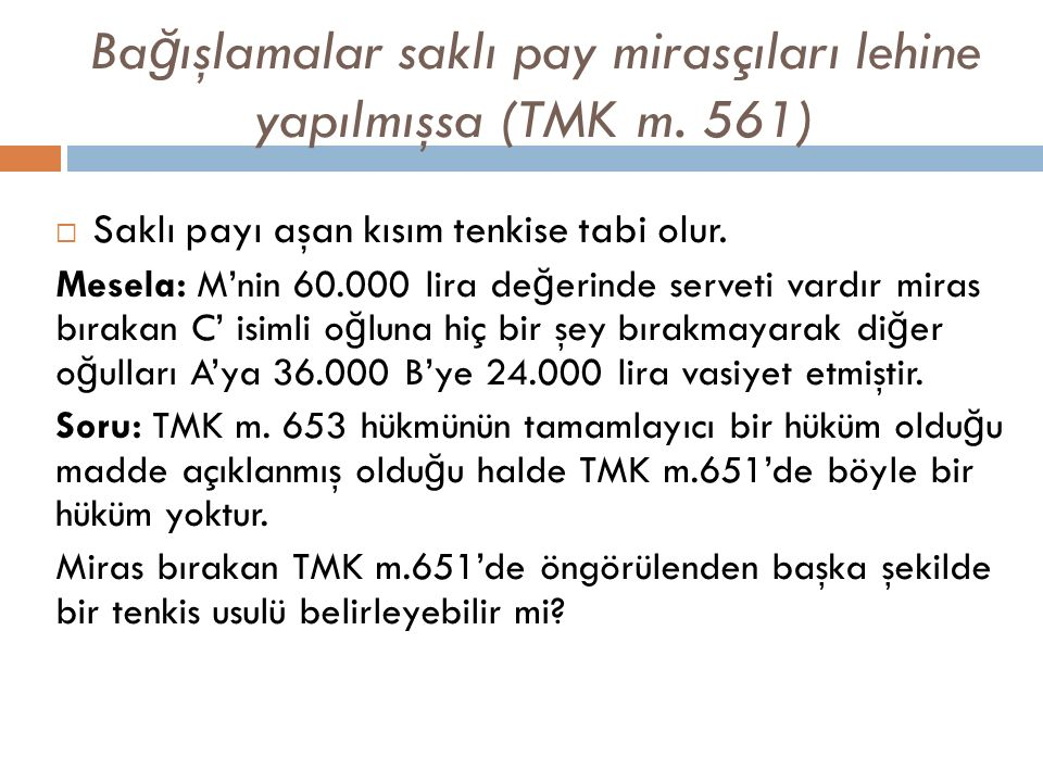 Bağışlamalar saklı pay mirasçıları lehine yapılmışsa (TMK m. 561)