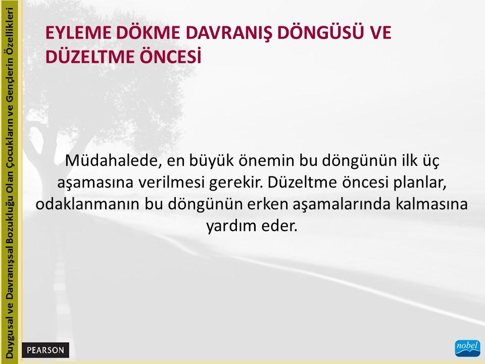 EYLEME DÖKME DAVRANIŞ DÖNGÜSÜ VE DÜZELTME ÖNCESİ