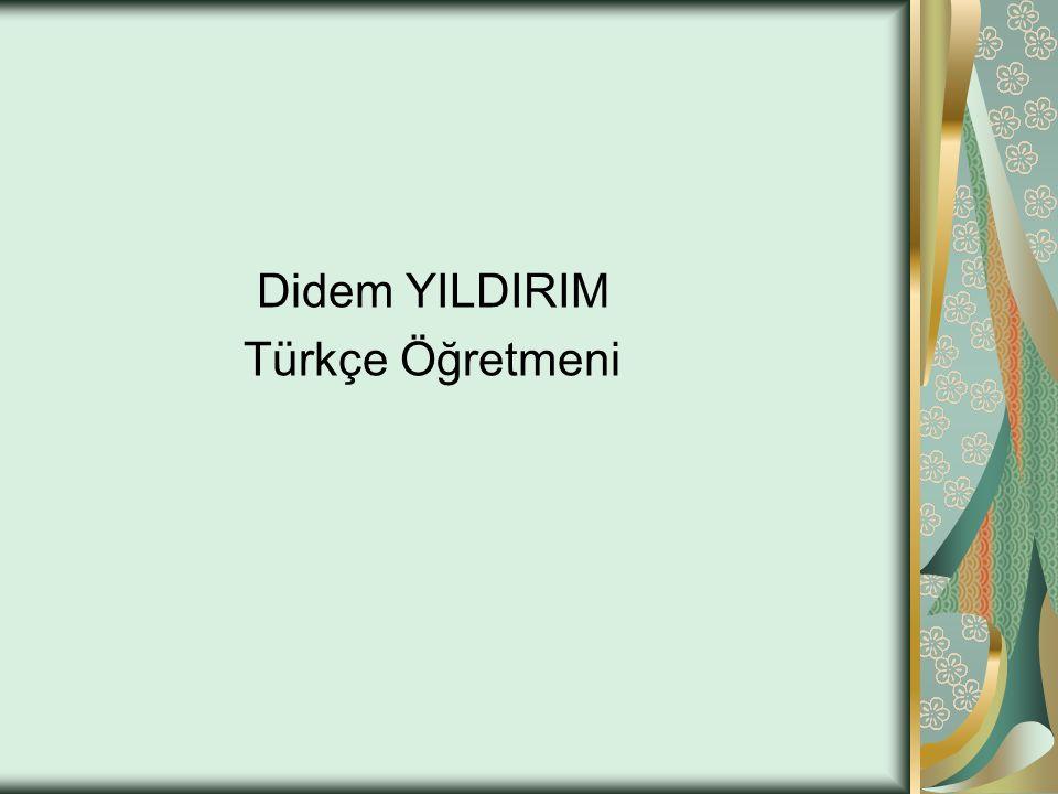 Didem YILDIRIM Türkçe Öğretmeni