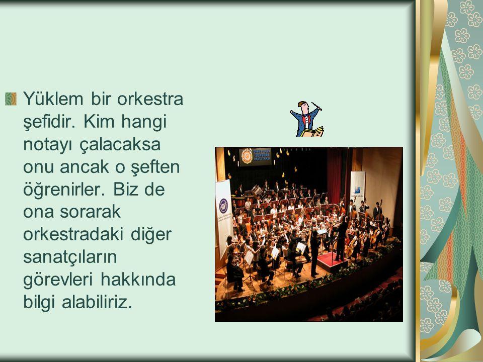 Yüklem bir orkestra şefidir