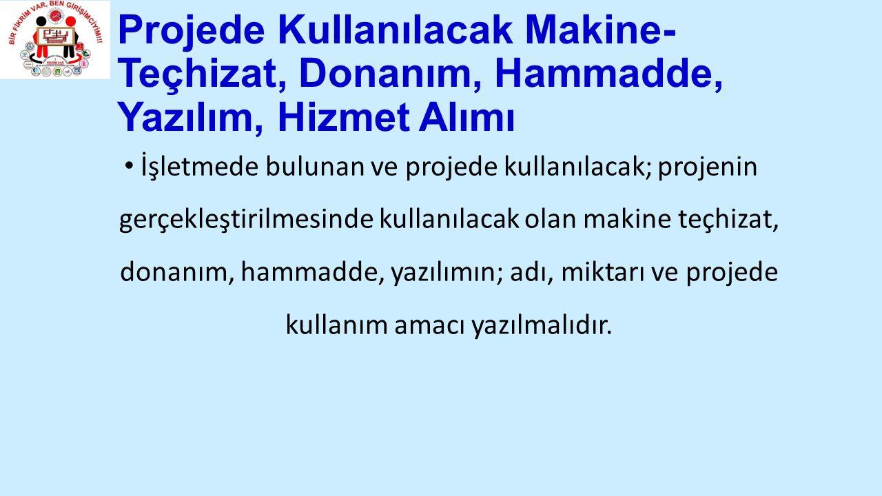Projede Kullanılacak Makine-Teçhizat, Donanım, Hammadde, Yazılım, Hizmet Alımı