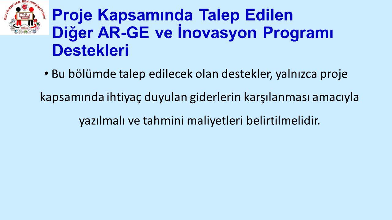 Proje Kapsamında Talep Edilen Diğer AR-GE ve İnovasyon Programı Destekleri