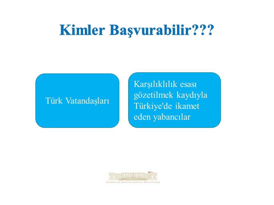 Kimler Başvurabilir . Türk Vatandaşları.