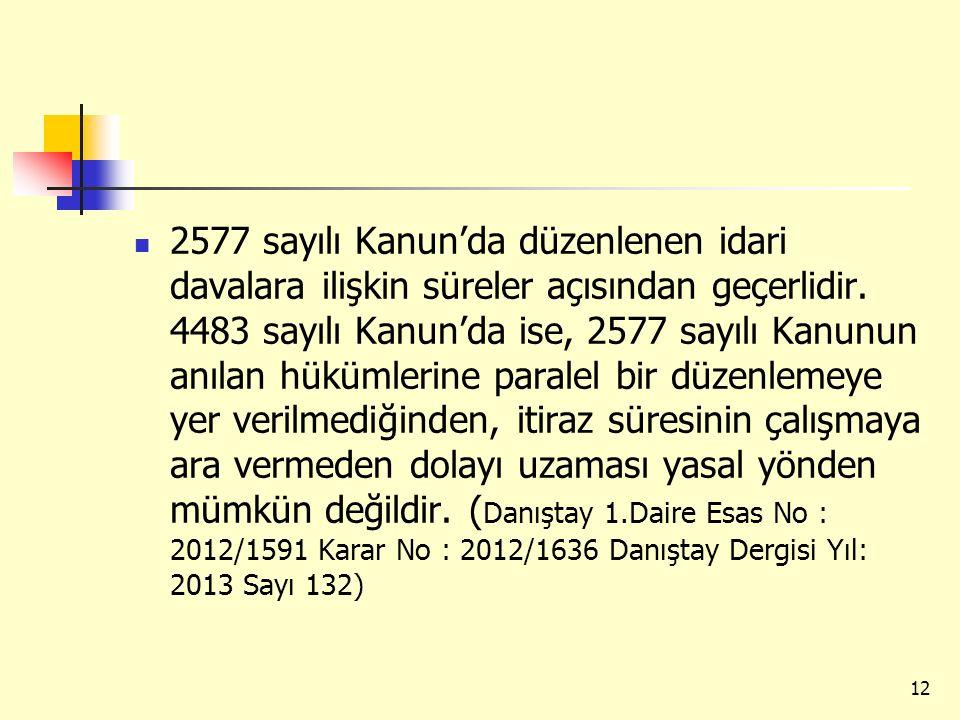 2577 sayılı Kanun'da düzenlenen idari davalara ilişkin süreler açısından geçerlidir.
