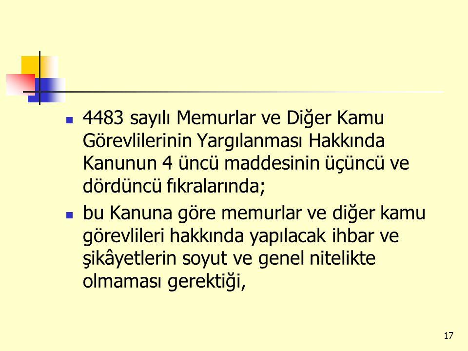 4483 sayılı Memurlar ve Diğer Kamu Görevlilerinin Yargılanması Hakkında Kanunun 4 üncü maddesinin üçüncü ve dördüncü fıkralarında;