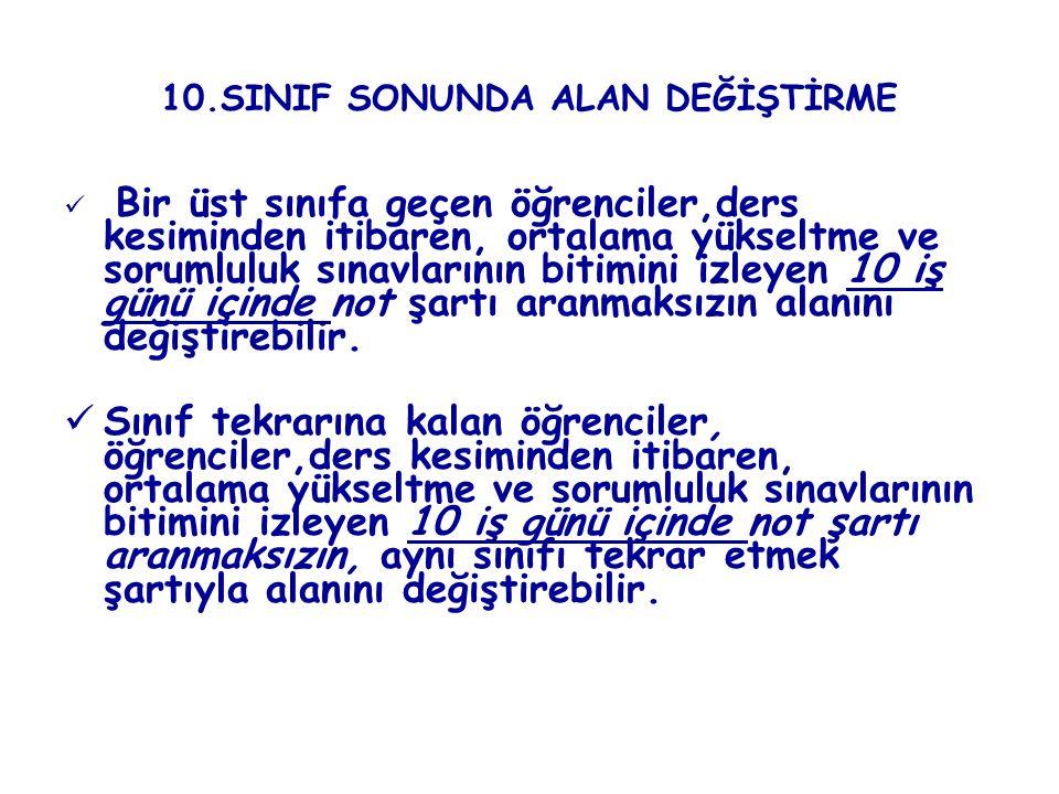 10.SINIF SONUNDA ALAN DEĞİŞTİRME