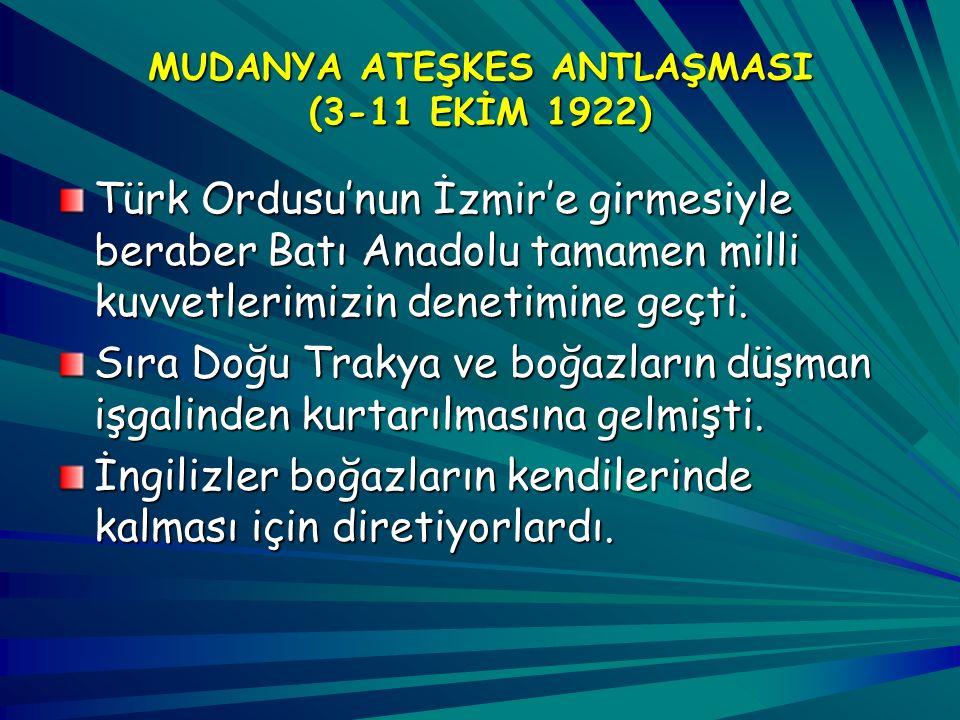 MUDANYA ATEŞKES ANTLAŞMASI (3-11 EKİM 1922)