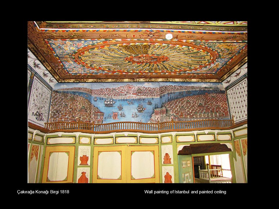 Çakırağa Konağı Birgi 1818 Wall painting of Istanbul and painted ceiling