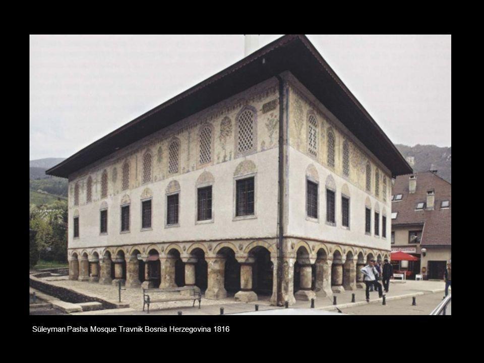Süleyman Pasha Mosque Travnik Bosnia Herzegovina 1816