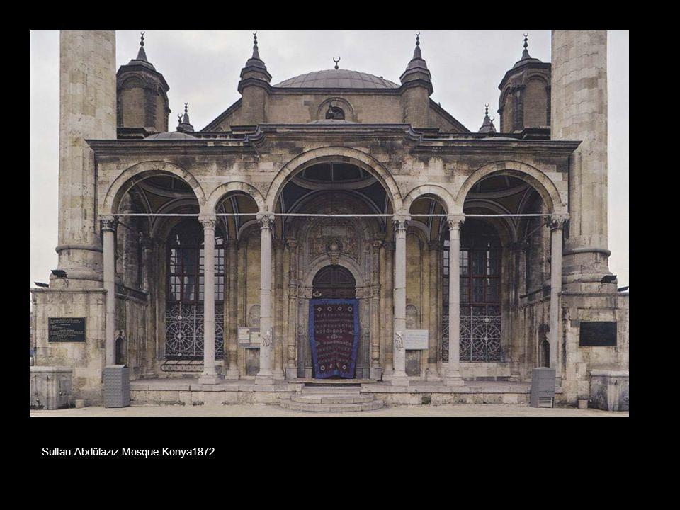 Sultan Abdülaziz Mosque Konya1872