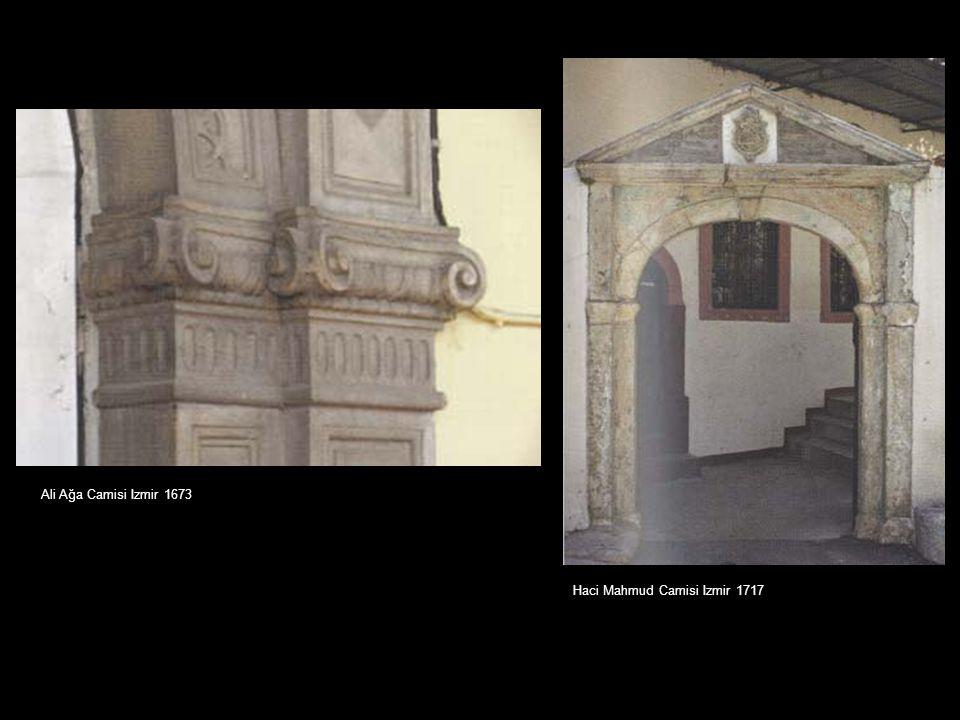 Ali Ağa Camisi Izmir 1673 Haci Mahmud Camisi Izmir 1717