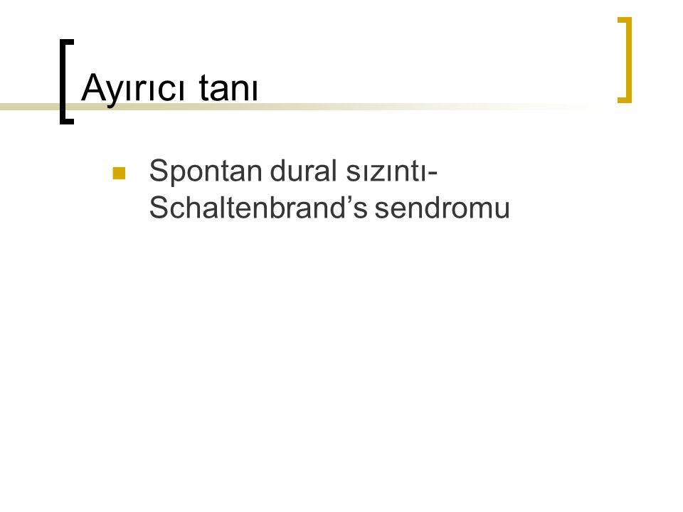 Ayırıcı tanı Spontan dural sızıntı- Schaltenbrand's sendromu