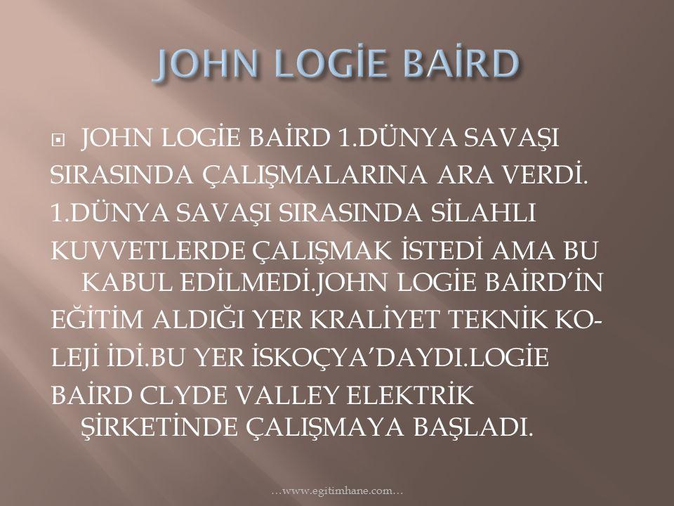 JOHN LOGİE BAİRD JOHN LOGİE BAİRD 1.DÜNYA SAVAŞI
