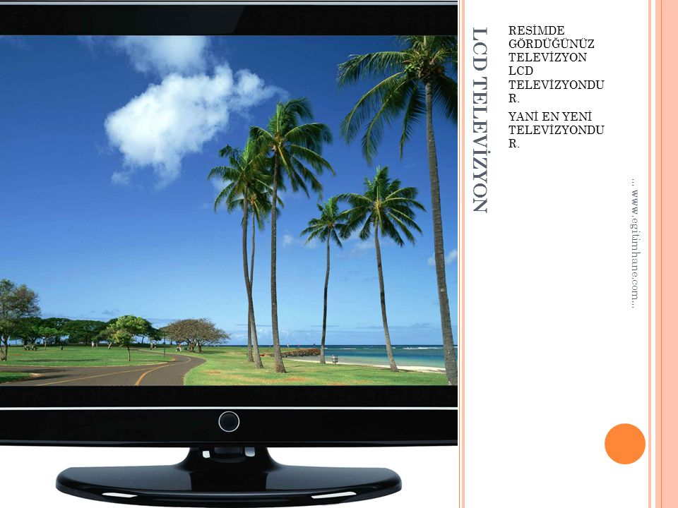LCD TELEVİZYON RESİMDE GÖRDÜĞÜNÜZ TELEVİZYON LCD TELEVİZYONDU R.