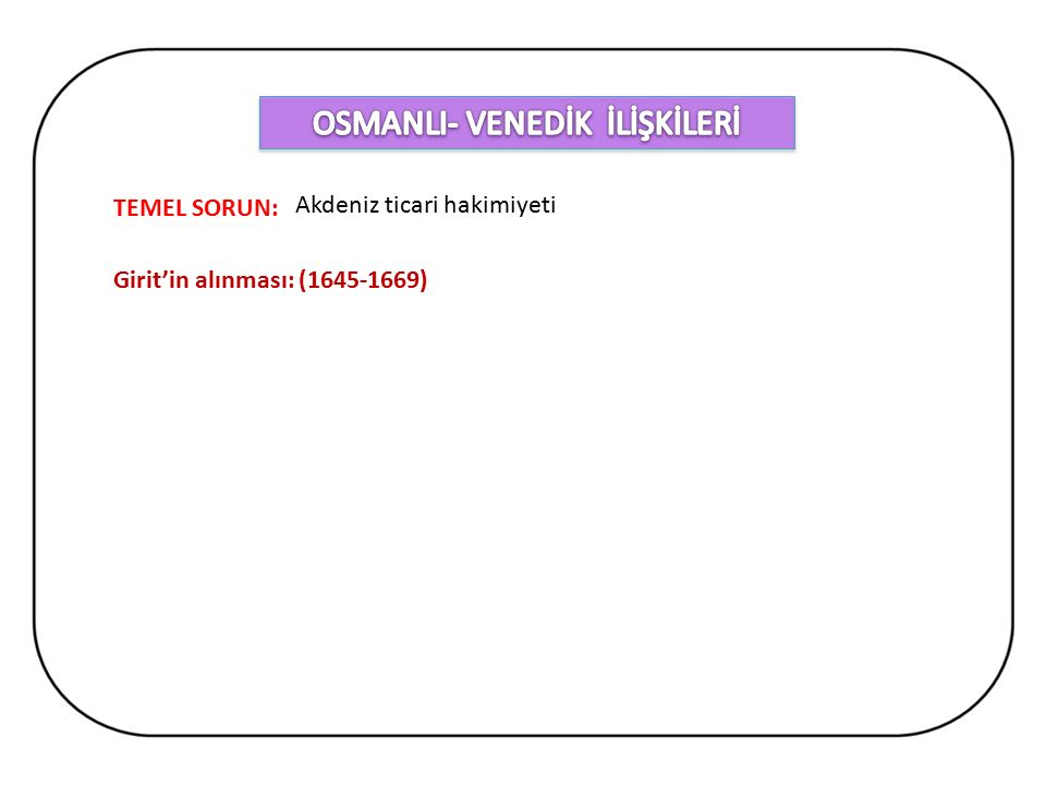OSMANLI- VENEDİK İLİŞKİLERİ