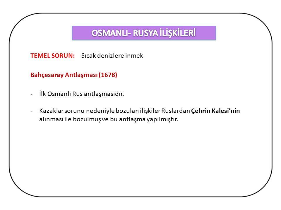 OSMANLI- RUSYA İLİŞKİLERİ