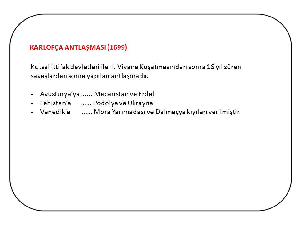 KARLOFÇA ANTLAŞMASI (1699)