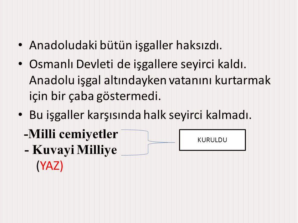 Anadoludaki bütün işgaller haksızdı.