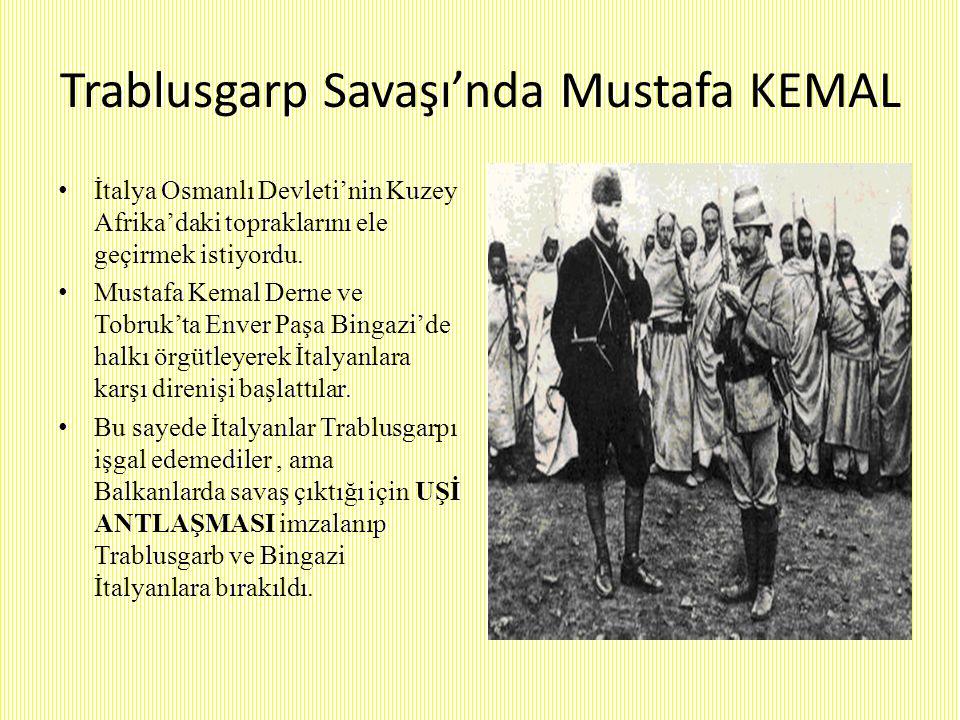 Trablusgarp Savaşı'nda Mustafa KEMAL