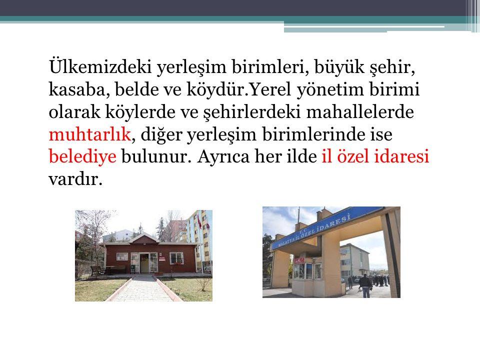 Ülkemizdeki yerleşim birimleri, büyük şehir, kasaba, belde ve köydür