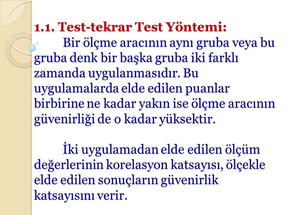1. 1. Test-tekrar Test Yöntemi: