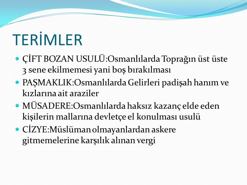 TERİMLER ÇİFT BOZAN USULÜ:Osmanlılarda Toprağın üst üste 3 sene ekilmemesi yani boş bırakılması.