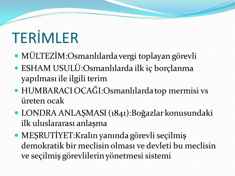 TERİMLER MÜLTEZİM:Osmanlılarda vergi toplayan görevli