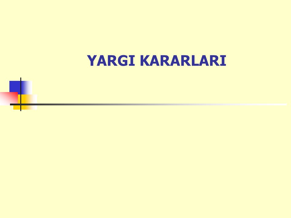 YARGI KARARLARI
