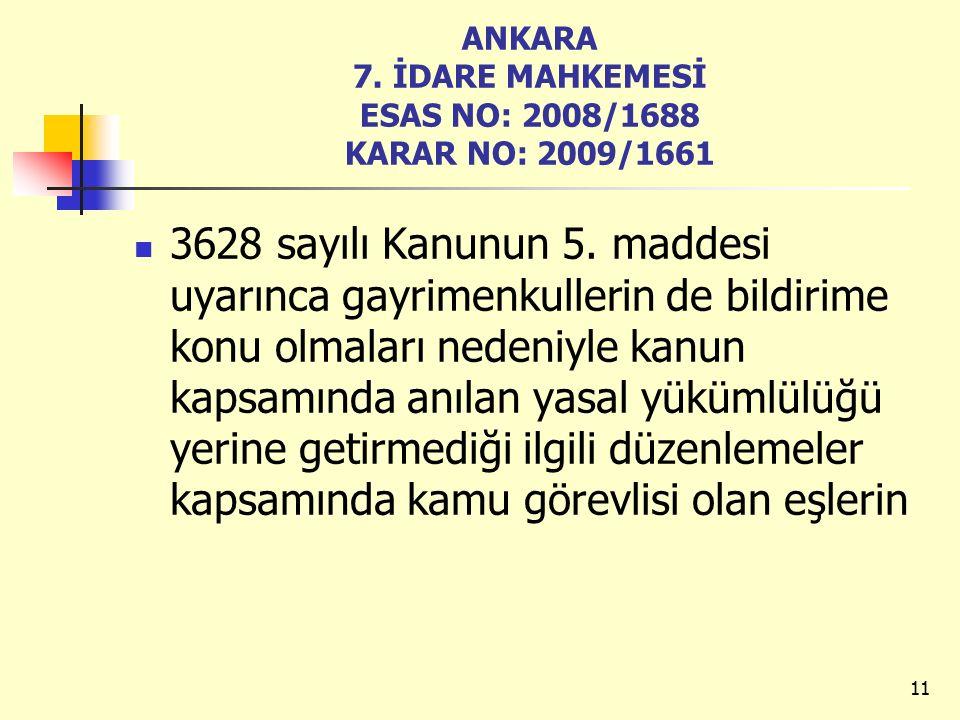 ANKARA 7. İDARE MAHKEMESİ ESAS NO: 2008/1688 KARAR NO: 2009/1661