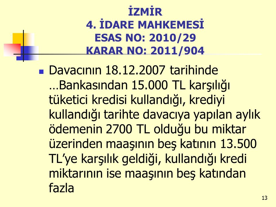 İZMİR 4. İDARE MAHKEMESİ ESAS NO: 2010/29 KARAR NO: 2011/904